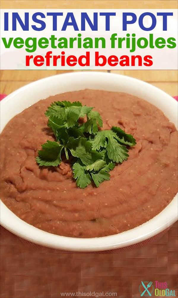 Instant Pot Vegetarian Frijoles Refried Beans