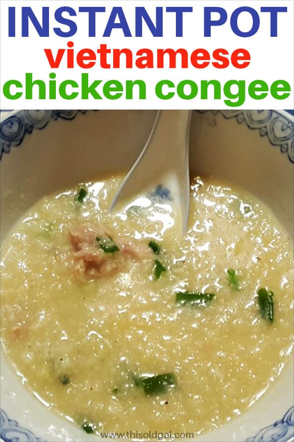 Instant Pot Vietnamese Chicken Congee