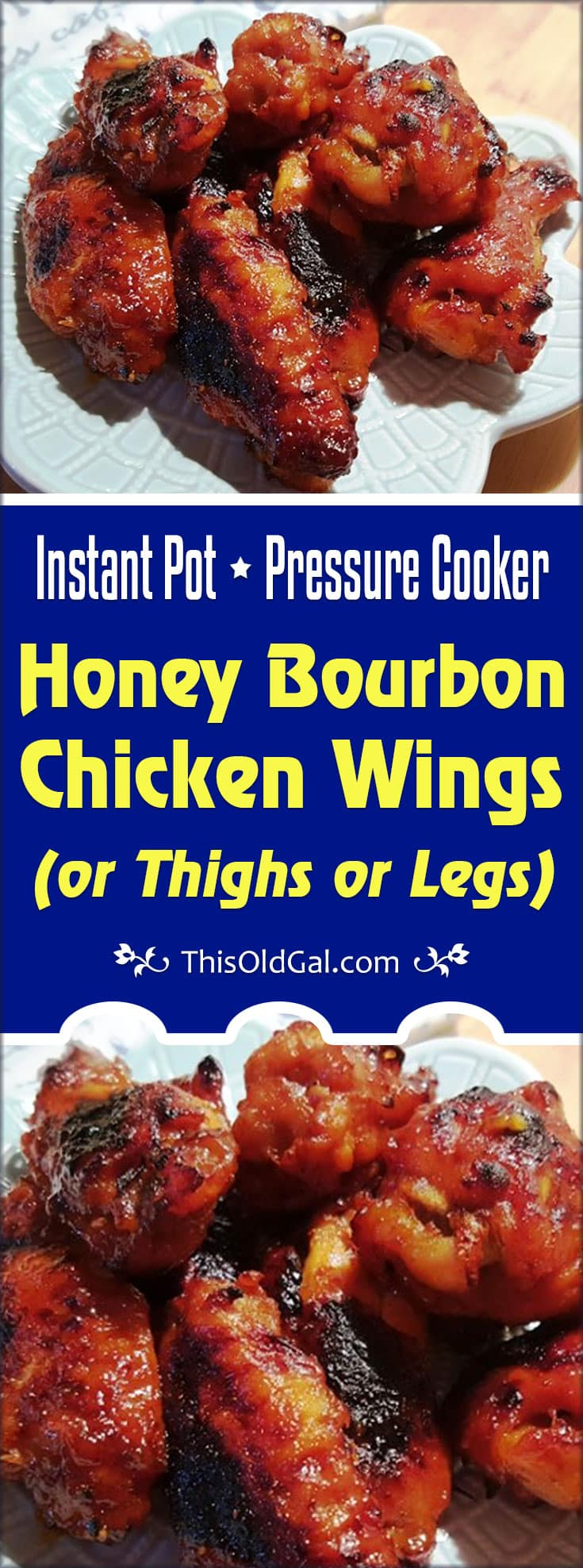 Pressure Cooker Honey Bourbon Chicken Wings (or Thighs or Legs)