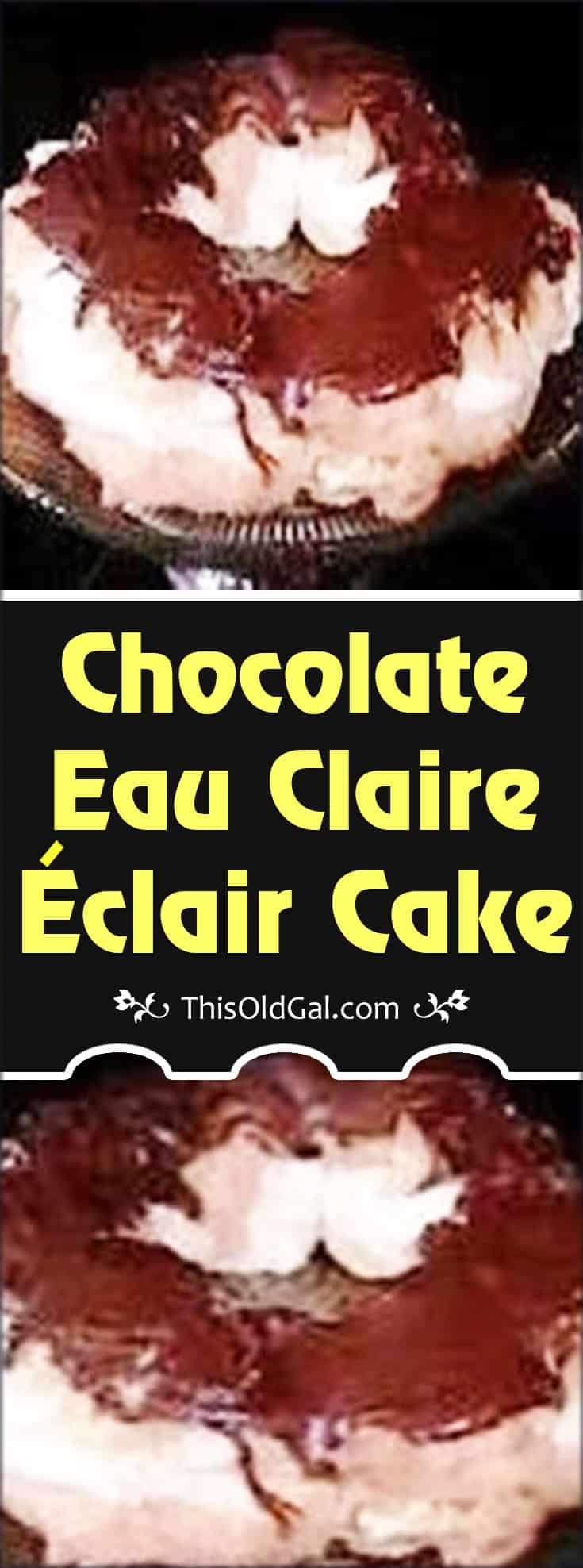 Chocolate Eau Claire Éclair Cake