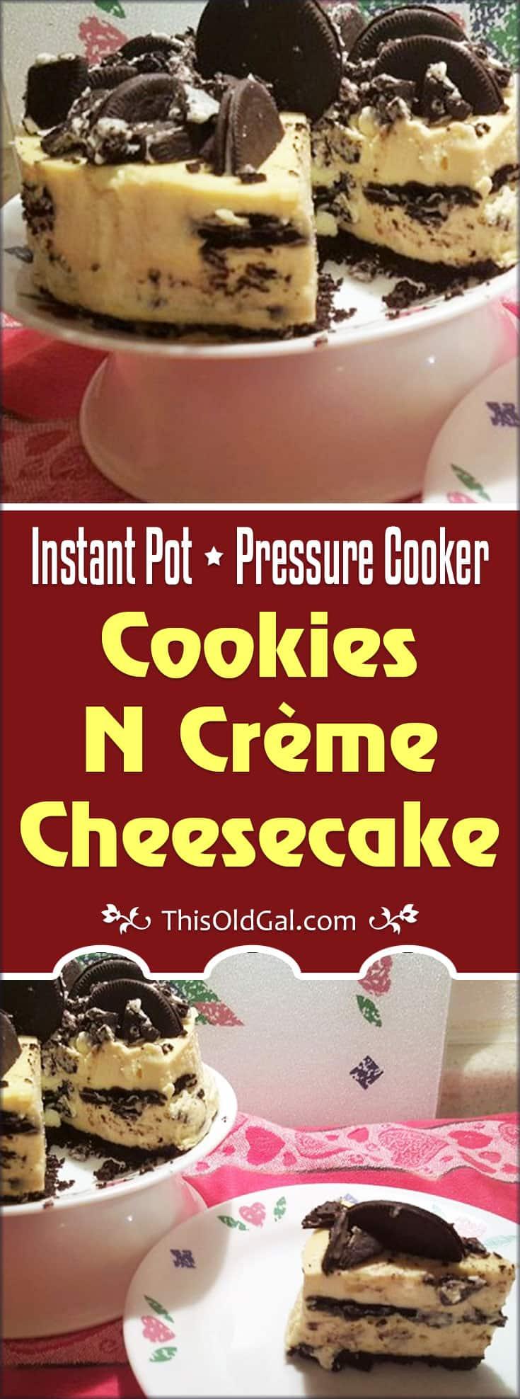 Pressure Cooker Cookies N Crème Cheesecake