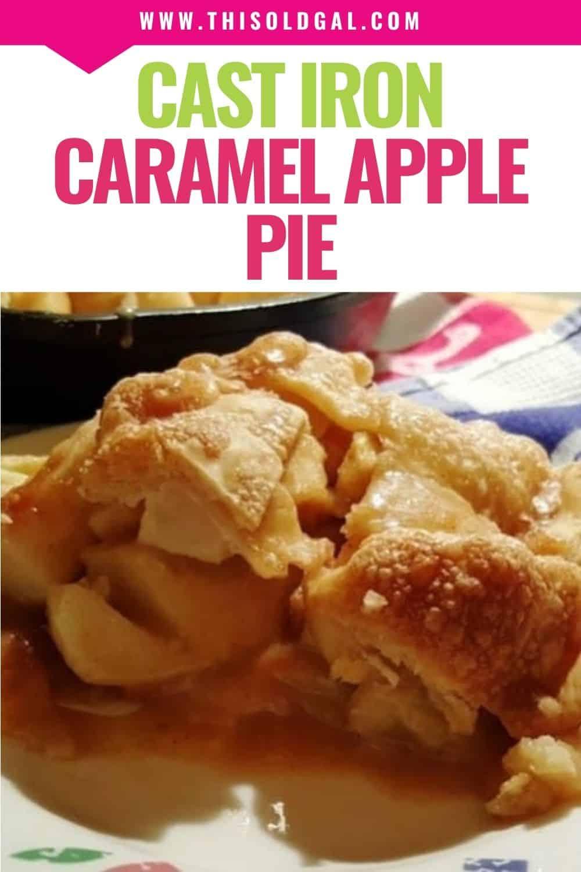 Cast Iron Blue Ribbon Caramel Apple Pie