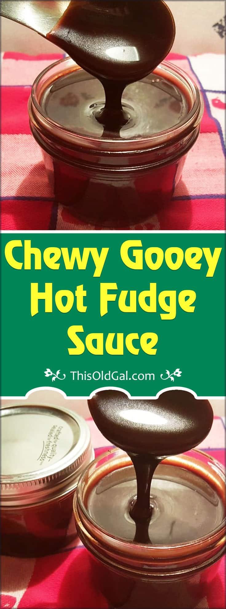 Chewy Gooey Hot Fudge Sauce