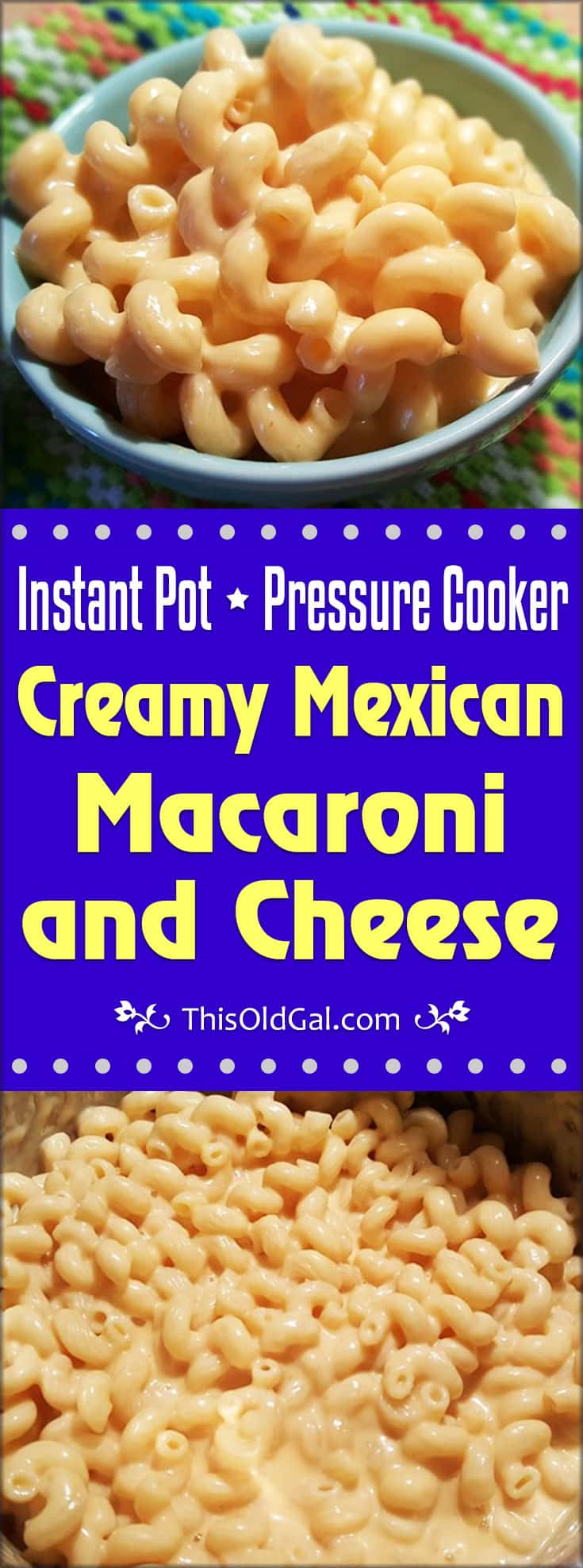 Pressure Cooker Creamy Mexican Macaroni and Cheese