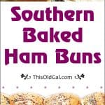 Holiday Party Ham Buns (Southern Baked Ham & Cheese Sandwiches)