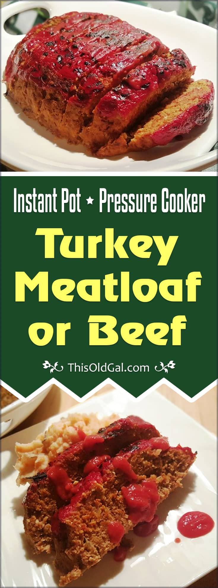 Instant Pot Pressure Cooker Turkey Meatloaf (or Beef)