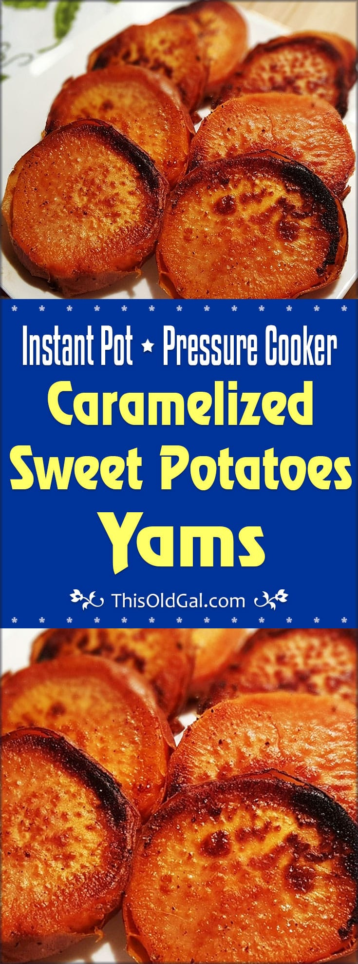Instant Pot Pressure Cooker Caramelized Sweet Potatoes Yams