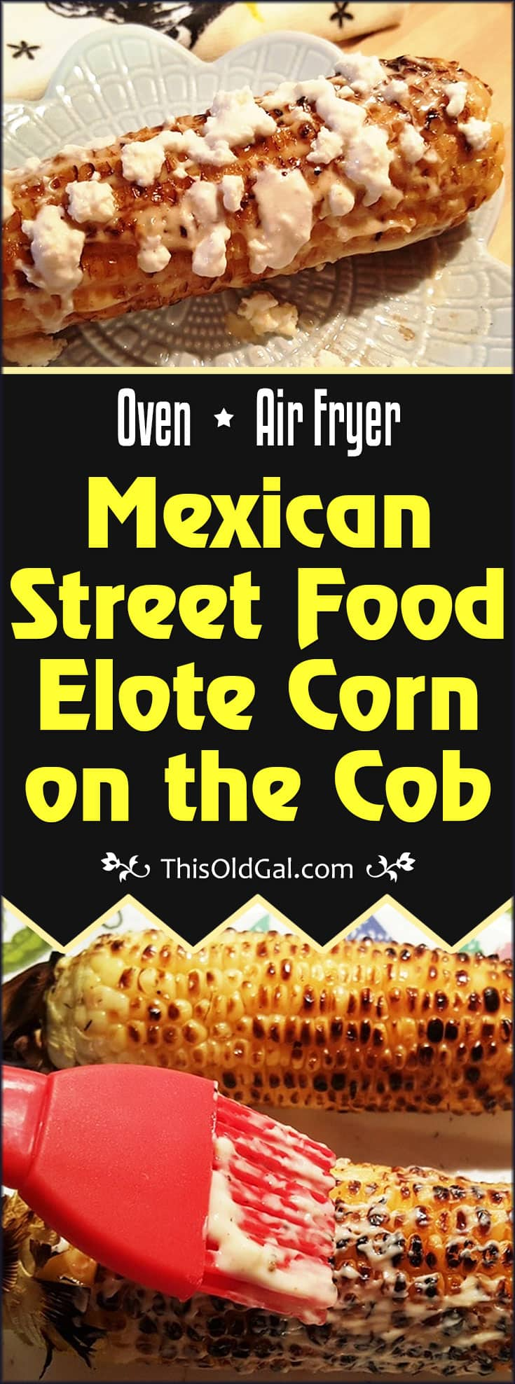 Mexican Street Food Elote Corn on the Cob (Oven/Air Fryer Version)
