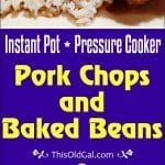 Pressure Cooker Pork Chops and Baked Beans