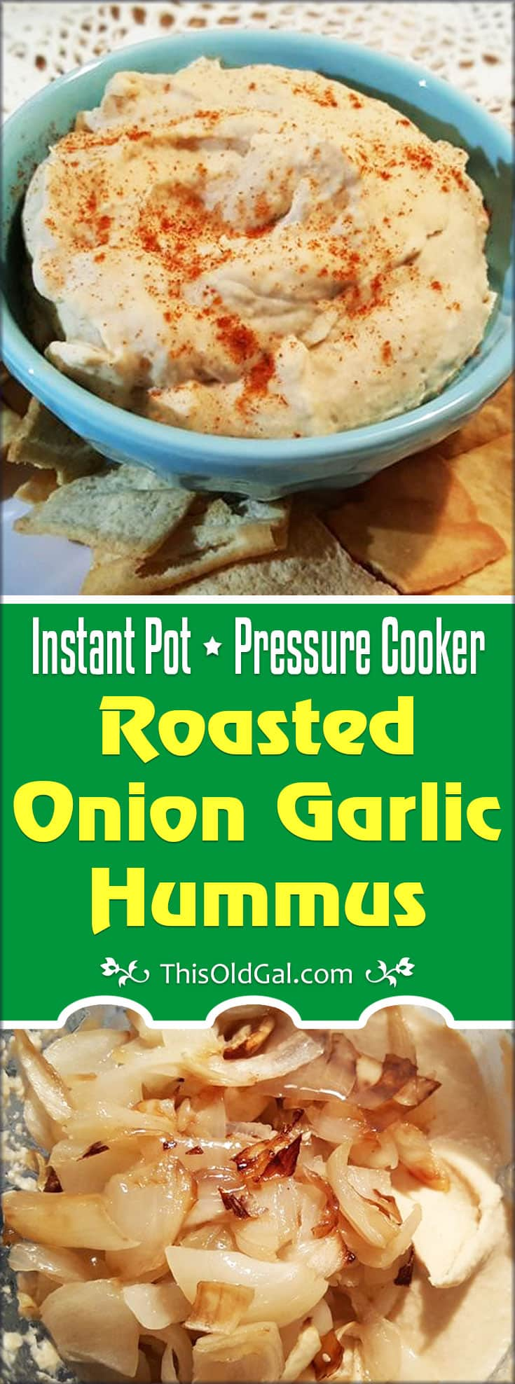 Pressure Cooker Roasted Onion Garlic Hummus