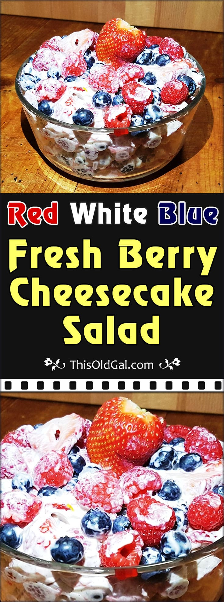 Red White Blue Fresh Berry Cheesecake Salad | This Old Gal