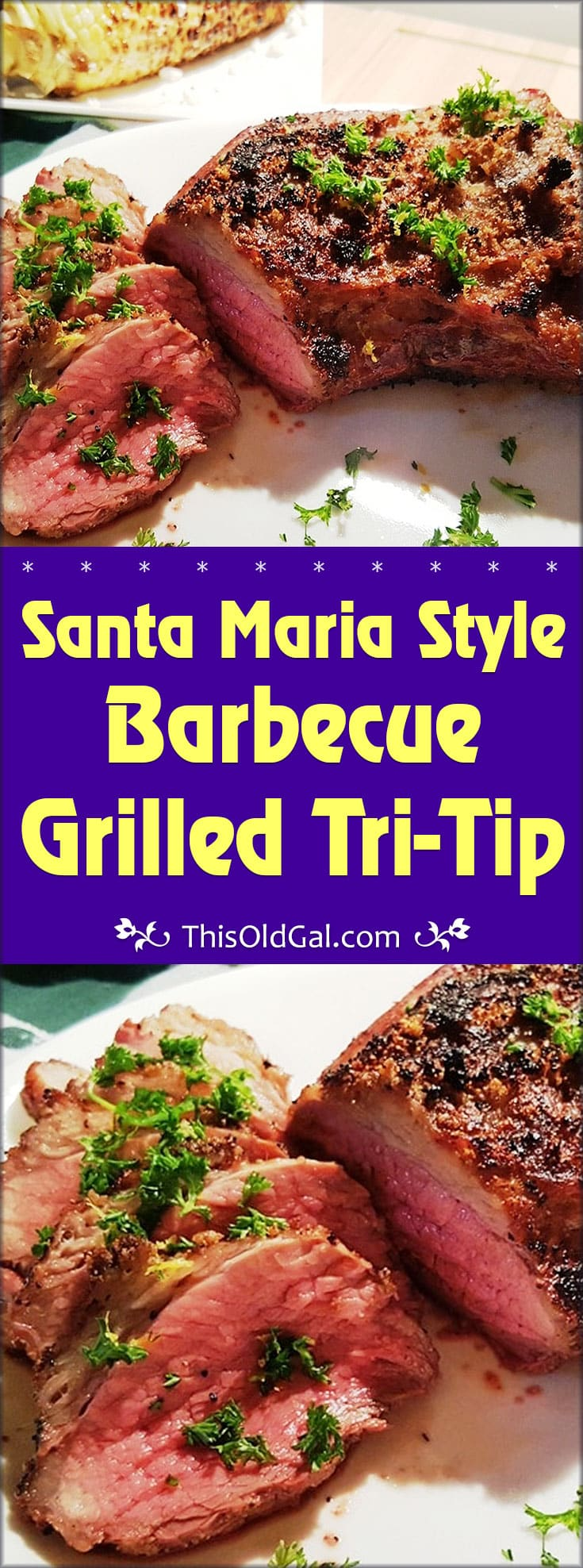 Santa Maria Style Barbecue Grilled Tri-Tip