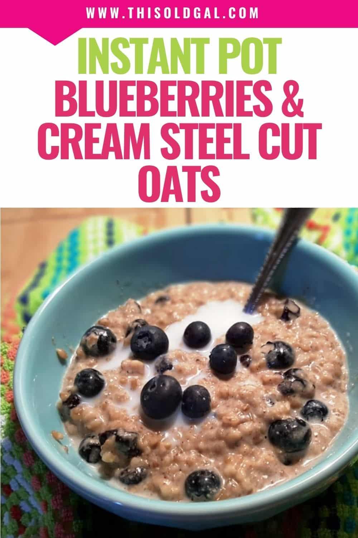 Pressure Cooker Blueberries Cream Steel Cut Oats {Instant Pot}