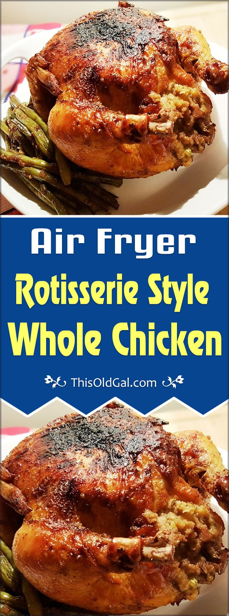 Air Fryer Rotisserie Chicken This Old Gal