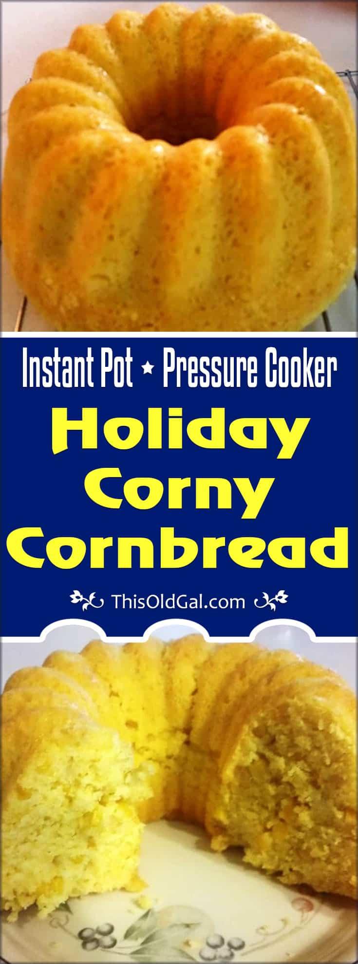 Pressure Cooker Holiday Corny Cornbread