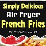 Simply Delicious Air Fryer French Fries
