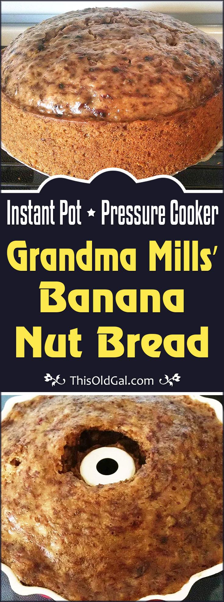Instant Pot Pressure Cooker Grandma Mills Banana Nut Bread