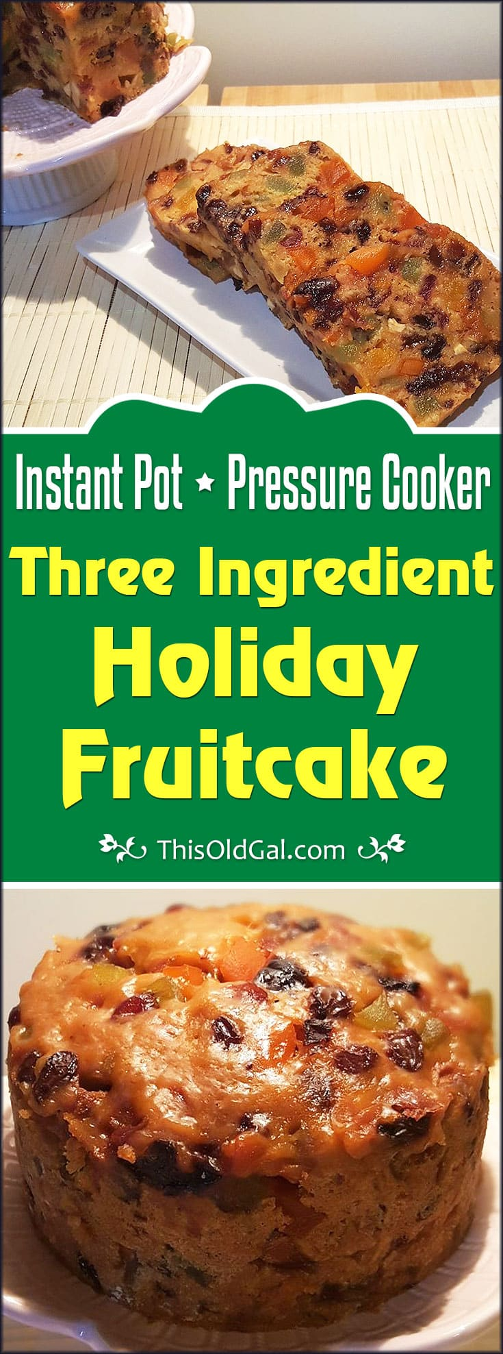 Pressure Cooker Three Ingredient Holiday Fruitcake