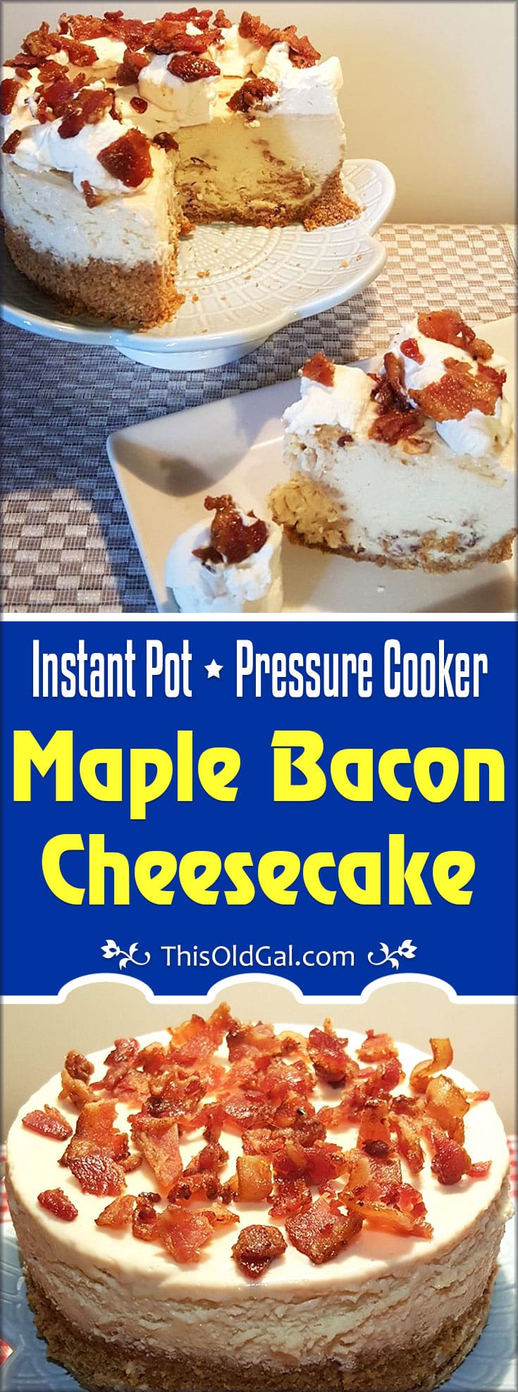 Pressure Cooker Maple Bacon Cheesecake