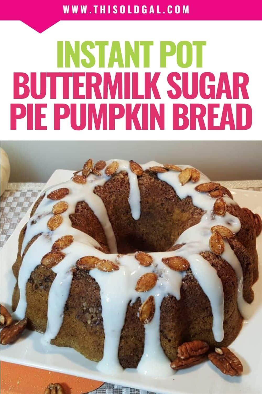 Instant Pot Buttermilk Sugar Pie Pumpkin Bread