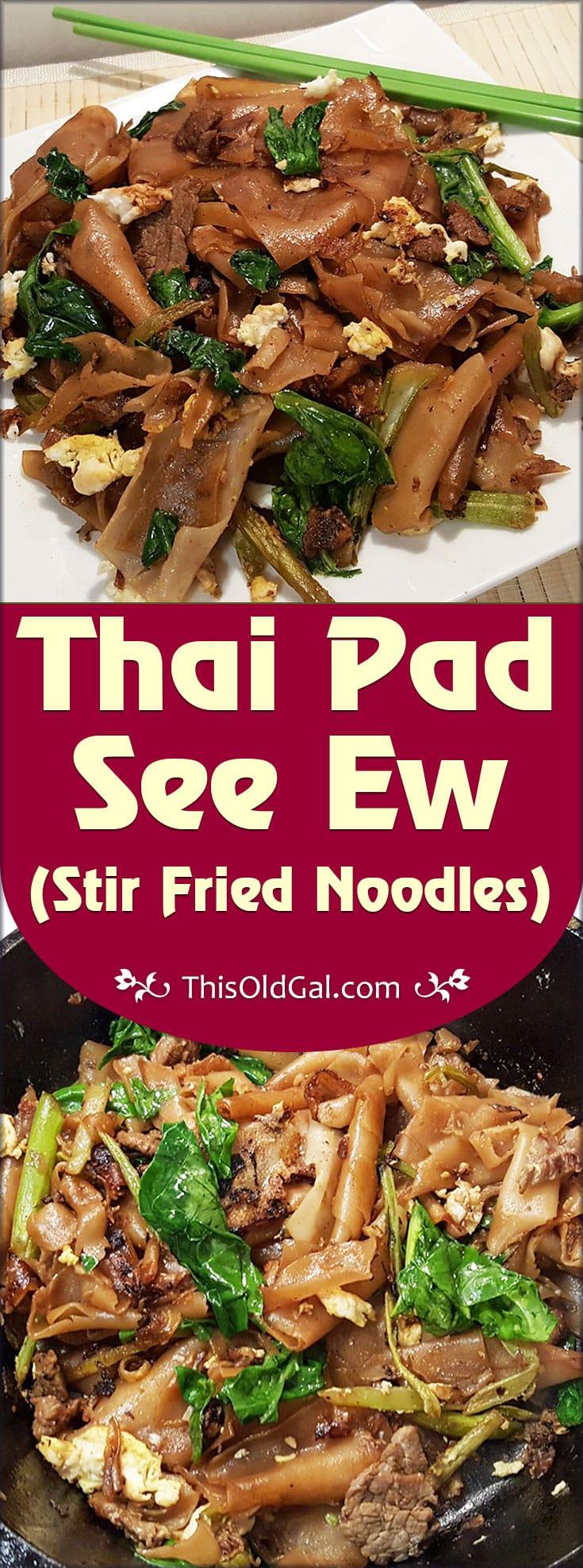 Thai Pad See Ew (Stir Fried Noodles) | This Old Gal