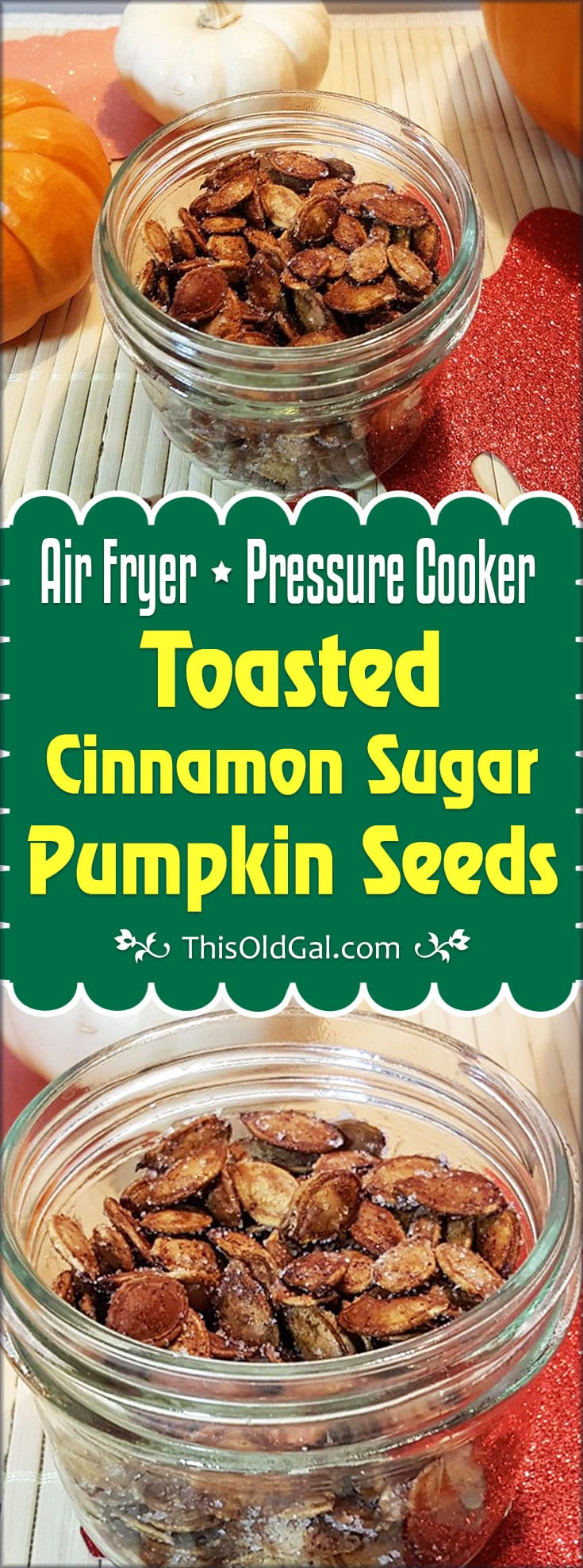 Toasted Cinnamon Sugar Pumpkin Seeds (Air Fryer, Pressure Cooker)