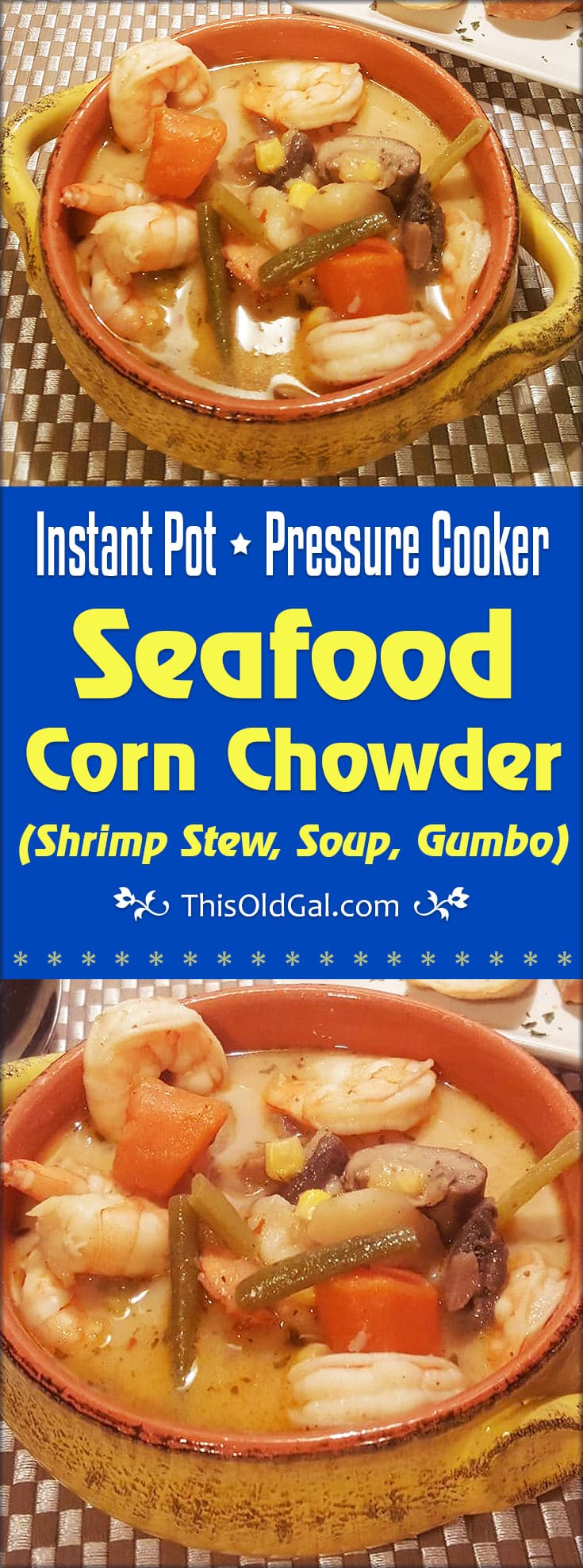 Pressure Cooker Seafood Corn Chowder (Shrimp Stew, Soup, Gumbo)