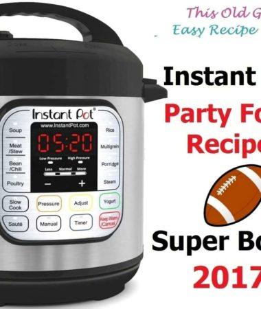 Instant Pot Party Food Recipes Super Bowl 2017