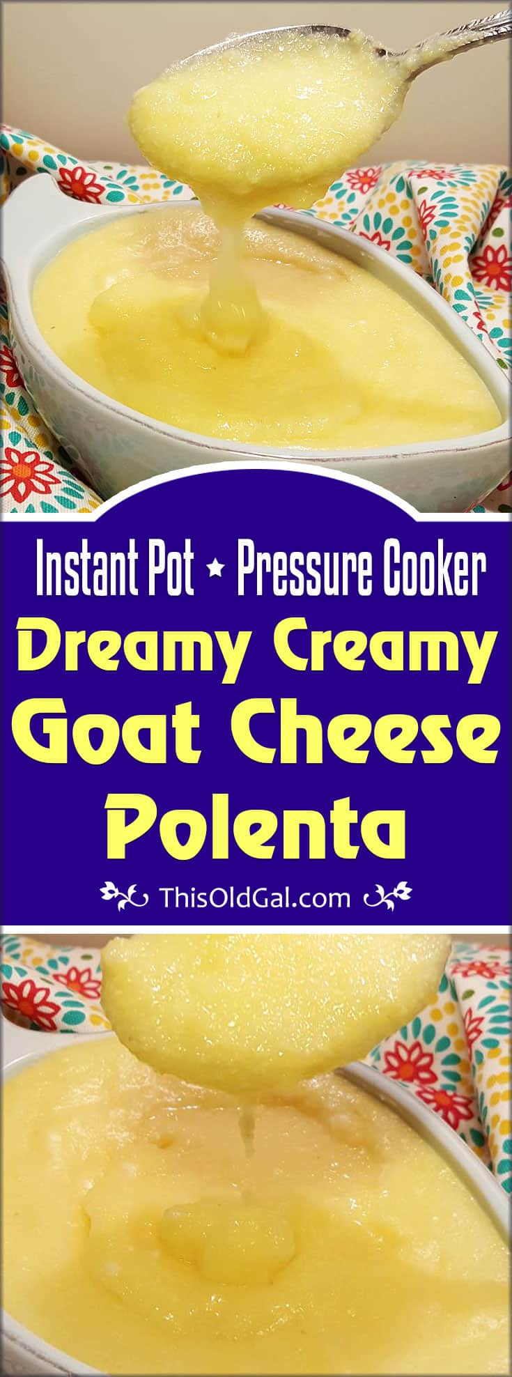 Dreamy Creamy Goat Cheese Polenta (Pressure Cooker & Stove Top Methods)