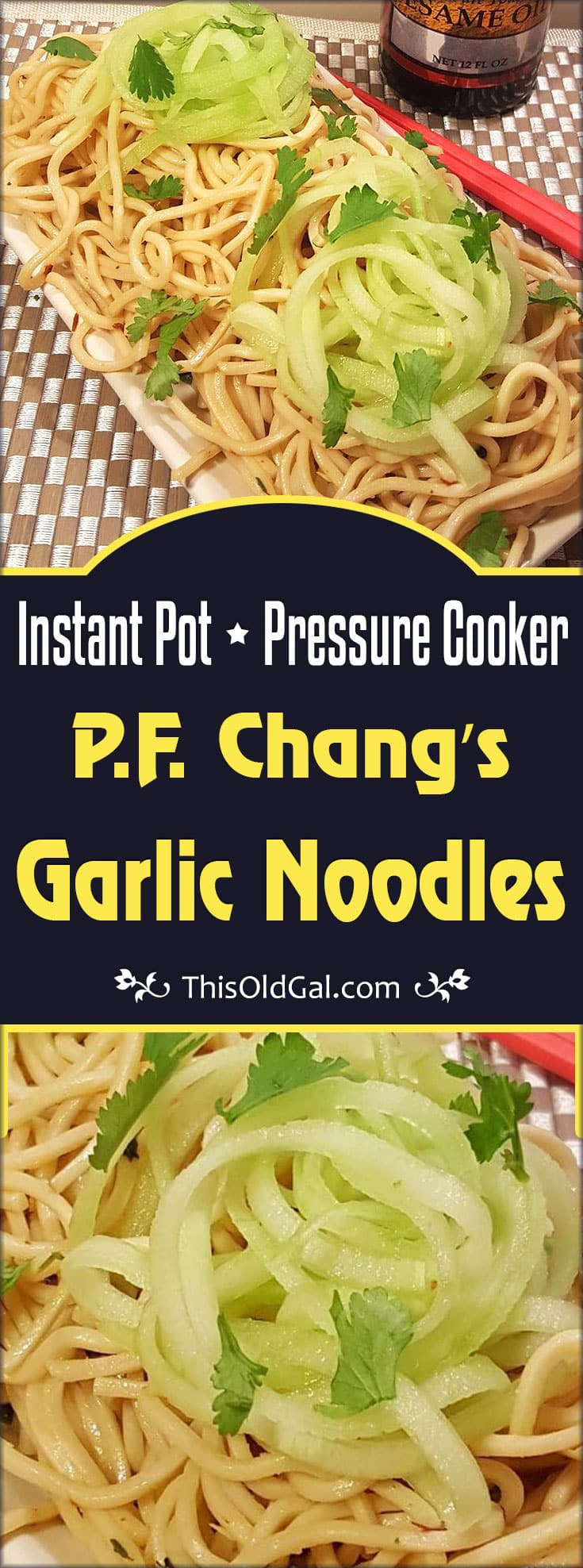 Pressure Cooker P.F. Chang's Garlic Noodles (Instant Pot)