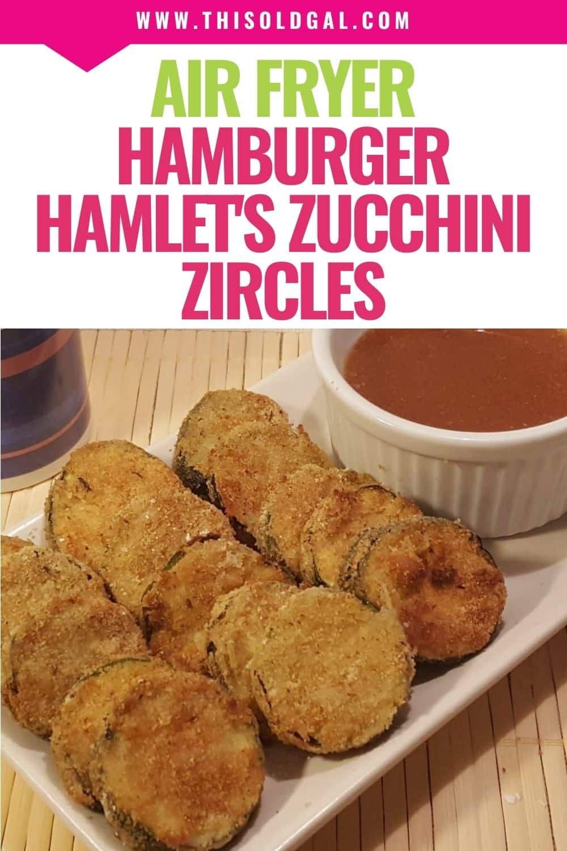 Air Fryer Hamburger Hamlet's Zucchini Zircles