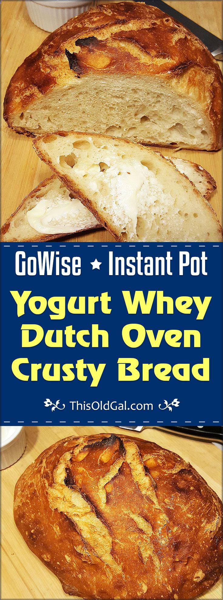 GoWise / Instant Pot Yogurt Whey Dutch Oven Crusty Bread