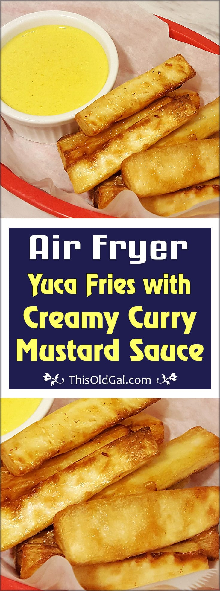 Air Fryer Yuca Fries with Creamy Curry Mustard Sauce Cassava