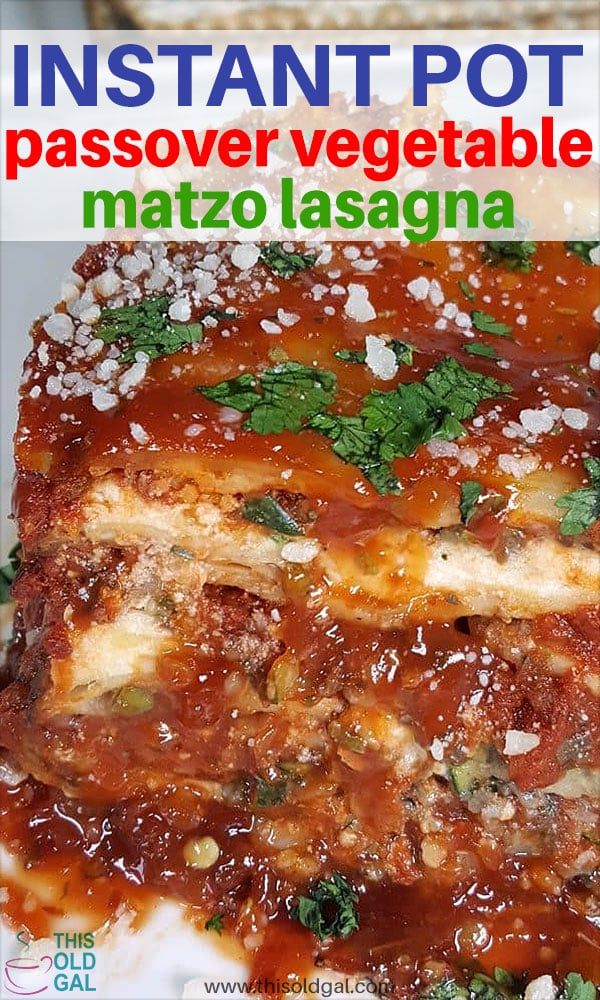 Instant Pot Pressure Cooker Passover Vegetable Matzo Lasagna