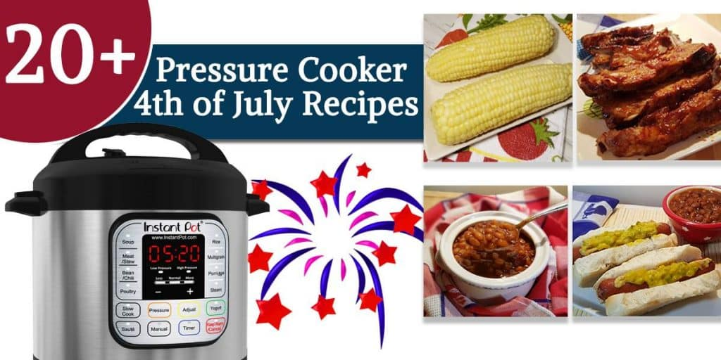 Easy Pressure Cooker 4th of July Recipes Instant Pot