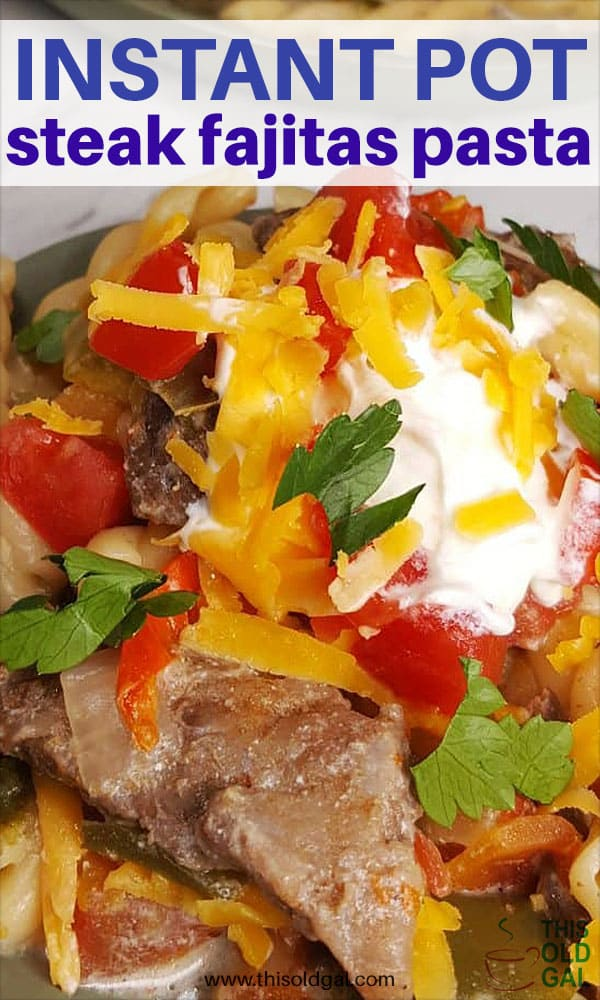 Instant Pot Steak Fajitas Pasta