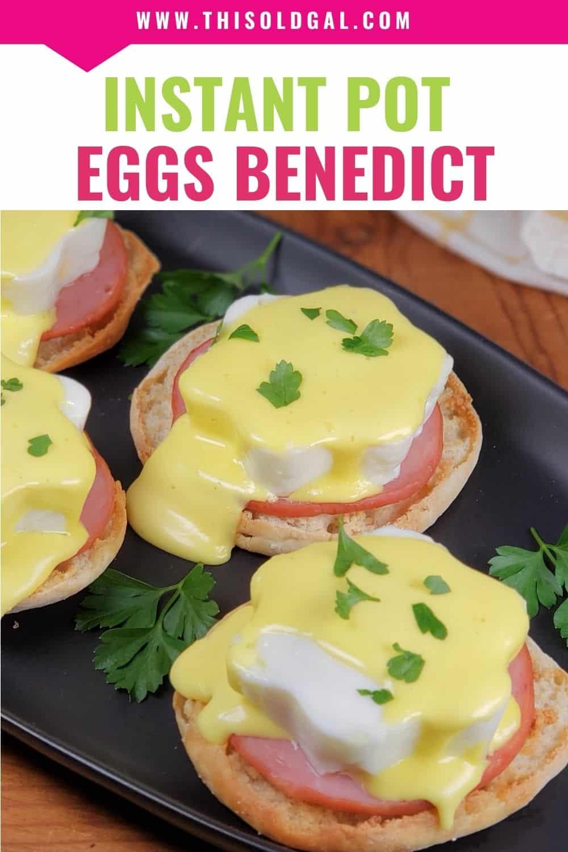 Instant Pot Eggs Benedict (wIP Hollandaise Sauce)