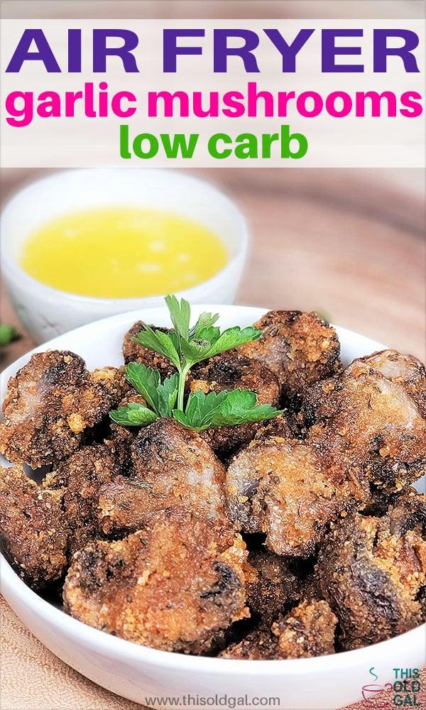 Low Carb Air Fryer Garlic Mushrooms
