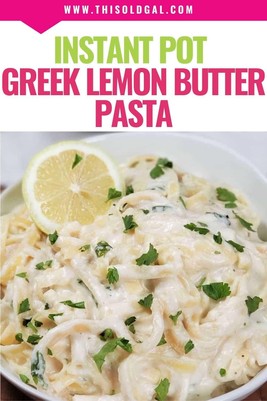 Instant Pot Greek Lemon Butter Fettuccine Pasta