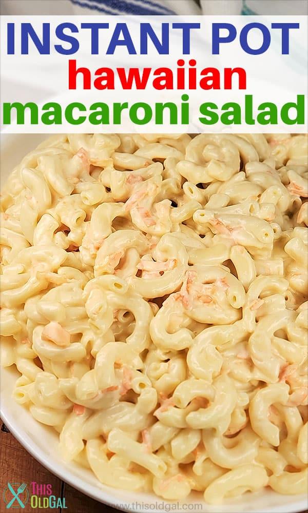Instant Pot Pressure Cooker Hawaiian Macaroni Salad