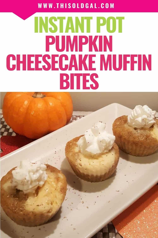 Instant Pot Pumpkin Cheesecake Muffin Bites