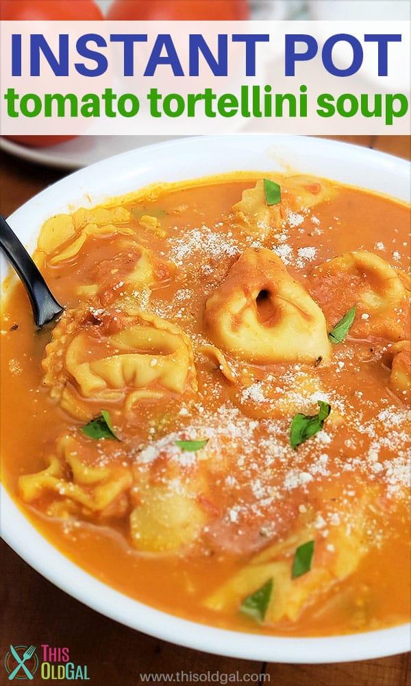 Instant Pot Pressure Cooker Tomato Tortellini Soup